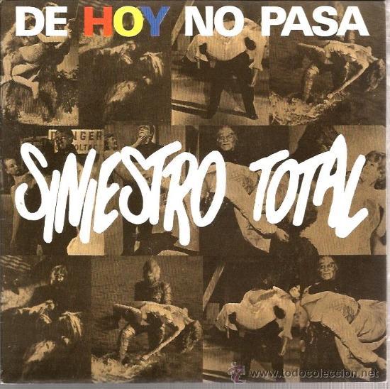 SINGLE SINIESTRO TOTAL : : DE HOY NO PASA (Música - Discos - Singles Vinilo - Grupos Españoles de los 70 y 80)
