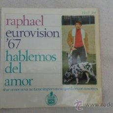 """Discos de vinilo: RAPHAEL_EUROVISION 67_VINILO 7"""" EDICION ESPAÑOLA_1967. Lote 37637043"""
