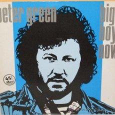 Discos de vinilo: PETER GREEN - BIG BOY NOW + 4 TEMAS VERGARA - 1984. Lote 37943517