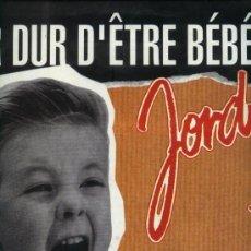 Discos de vinilo: JORDY - DUR DUR D´ETRE BEBE. Lote 37656660