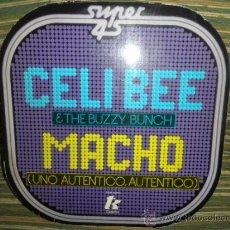 Discos de vinilo: CELI BEE & THE BUZZY BUNCH - MACHO- SUPER 45 MAXI - ORIGINAL ESPAÑA - EPIC 1978 - MUY NUEVO (5). Lote 37667877