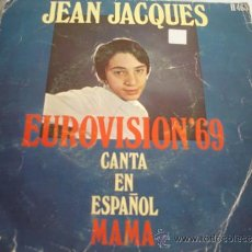 Discos de vinilo: JEAN JACQUES MAMA EUROVISION´69. Lote 37673561