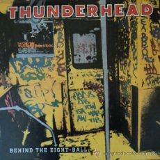 Discos de vinilo: THUNDERHEAD - BEHIND THE EIGHT - BALL - EDICIÓN DE 1989 DE W. GERMANY - PORTADA ABIERTA ES UN POSTER. Lote 37771715