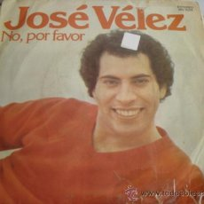 Discos de vinilo: JOSE VELEZ NO, POR FAVOR. Lote 37686121