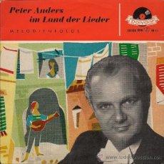 Discos de vinilo: PETER ANDERS : IM LAND DER LIEDER (MELODIENFOLGE) EP 45 RPM. Lote 37686589