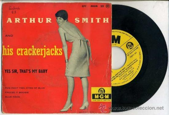 ARTHUR SMITH AND HIS CRACKERJACKS : YES SIR, THT'S MY BABY + 3 CANCIONES. EDICIÓN FRANCESA (Música - Discos de Vinilo - EPs - Pop - Rock Extranjero de los 50 y 60	)