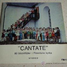 Discos de vinilo: 'CANTATE' 80 BLOCKFLÖJTER I FÄRENTUNA KYRKA ( 5 CANCIONES ) SEDEN EP45 . Lote 37737010