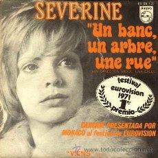 Discos de vinilo: SEVERINE ··· UN BANC, UN ARBRE, UNE RUE / VIENS - (SINGLE 45 RPM) EUROVISION 1971. Lote 37748471
