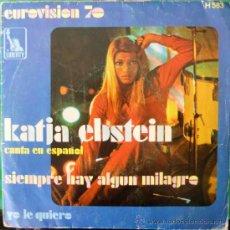 Discos de vinilo: KATJA EBSTEIN. SIEMPRE HAY ALGUN MILAGRO/ YO LE QUIERO. LIBERTY-HISPAVOX, EUROVISIÓN 1970. Lote 37749298