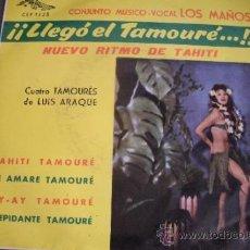 Discos de vinilo: CONJUNTO MUSICO-VOCAL LOS MAÑOS..EP-1963 ..!!LLEGÓ EL TAMOURÉ..!! NUEVO RITMO DE TAHITI - EXOTICA. Lote 37893036