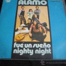 Discos de vinilo: ALAMO- FUE UN SUEÑO-NIGHTY NIGHT- TOP RECORDS 1973. Lote 37763064