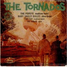 Discos de vinilo: THE TORNADOS - THE POPEYE ( MADISON TWIST ) - BABY ( HULLY GULLY + 2 EP FRANCE VG / VG++. Lote 37765868