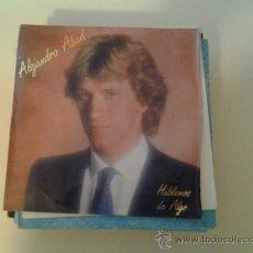 Discos de vinilo: ALEJANDRO ABAD - HABLEMOS DE ALGO (PEDIDO MINIMO 6 EUROS). Lote 37778622