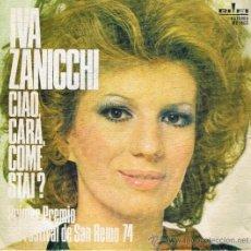 Discos de vinilo: IVA ZANICCHI - CIAO CARA COME STAI - VENDETTA - FESTIVAL SAN REMO 1974. Lote 37793241