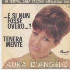 Discos de vinilo: AURA D´ANGELO,E SI NUN FOSSE OVERO EDICION ITALIANA. Lote 37792428