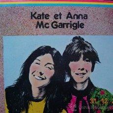 Discos de vinilo: KATE AND ANNE MCGARRIGLE LP ENTRE LA JEUNESSE ET LA SAGESSE. Lote 37804989