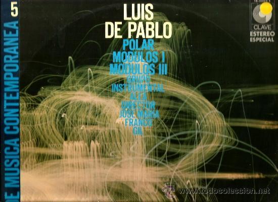 LP LUIS DE PABLO & ALEA : POLAR - MODULOS 1 - MODULOS 3 (Música - Discos - LP Vinilo - Electrónica, Avantgarde y Experimental)