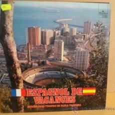 Discos de vinilo: ESPAGNOL DE VACANCES. ESPAÑOL PARA TURISTAS DE HABLA FRANCESA. CON LIBRETO.BUENA CALIDAD. ***/***. Lote 37844842