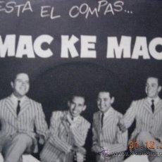 Discos de vinilo: LOS MAC KE MAC'S EP AQUÍ ESTÁ EL COMPÁS DE .... Lote 37821086