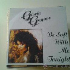 Discos de vinilo: GLORIA GAYNOR - BE SOFT WITH ME TONIGHT (PEDIDO MINIMO 6 EUROS). Lote 37822968