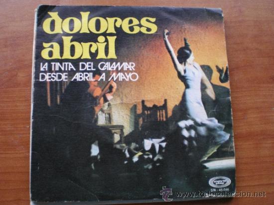 DOLORES ABRIL / LA TINTA DEL CALAMAR / DESDE ABRIL A MAYO (SINGLE 71) PEPETO (Música - Discos - Singles Vinilo - Flamenco, Canción española y Cuplé)