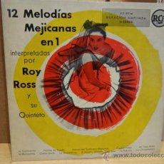 Discos de vinilo: ROY ROSS Y SU QUINTETO. 12 MELODÍAS MEJICANAS EN 1. EP RCA LUJO. ***/***. Lote 37849782