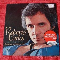 Discos de vinilo: DISCO VINILO LP ROBERTO CARLOS MI QUERIDO, MI VIEJO, MI AMIGO 1979. Lote 37886343