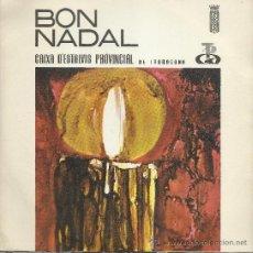 Discos de vinilo: BON NADAL. 3 X EPS DE VILLANCICOS Y OTROS. AÑOS 1970-72-73 (45 RPM, BELTER). Lote 37853738