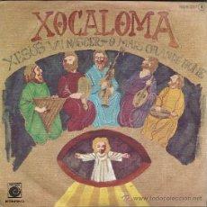 Discos de vinilo: XOCALOMA : XESUS VAI NASCER / O MAIS GRANDE HOME. (45 RPM, ZAFIRO, 1978). Lote 37853811