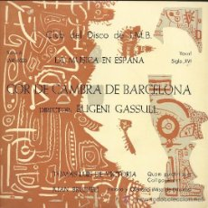 Discos de vinilo: COR DE CAMBRA DE BARCELONA (DIR. EUGENI GASSULL) LA MUSICA EN ESPAÑA - VOCAL S. XVI. EP 33 RPM, 1963. Lote 37854058