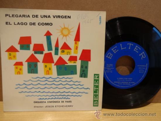 ORQUESTA SINFÓNICA DE PARÍS, DIR / JESÚS ETCHEVERRY. PLEGARIA DE UNA VIRGEN, BELTER 1964. ****/**** (Música - Discos - Singles Vinilo - Clásica, Ópera, Zarzuela y Marchas)