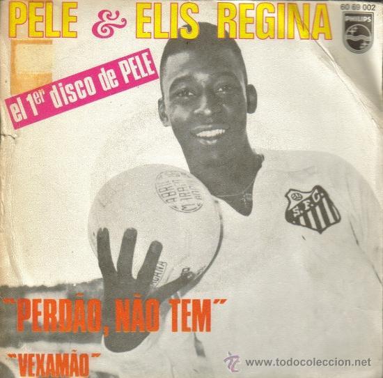 PELE & ELIS REGINA-PERDAO, NAO TEM + VEXAMAO SINGLE VINILO 1970 SPAIN (Música - Discos - Singles Vinilo - Grupos y Solistas de latinoamérica)