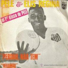 Discos de vinilo: PELE & ELIS REGINA-PERDAO, NAO TEM + VEXAMAO SINGLE VINILO 1970 SPAIN. Lote 155100266