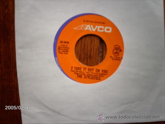 THE STYLISTICS - I TAKE IT OUT ON YOU + LET´S PUT IT ALL TOGETHER (Música - Discos - Singles Vinilo - Funk, Soul y Black Music)