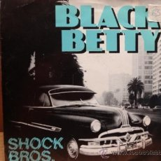 Discos de vinilo: SHOCK BROTHERS. BLACK BETTY. SINGLE PROMO BOY RECORDS 1987. IMPECABLE. ****/****. Lote 37933180