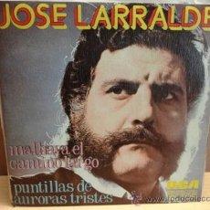 Discos de vinilo: JOSÉ LARRALDE. MAL HAYA EL CAMINO LARGO. SINGLE PROMO RCA 1974. IMPECABLE. ****/****. Lote 37942546