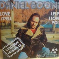 Discos de vinilo: DANIEL BOONE. LOVE SPELL. SINGLE PENNY FARTHING 1974. CALIDAD LUJO. ****/****. Lote 37942688