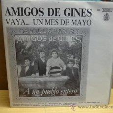 Discos de vinilo: AMIGOS DE GINES. VAYA...UN MES DE MAYO. SINGLE HISPAVOX 1987. IMPECABLE. ****/****. Lote 37942980
