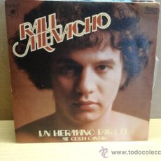 Discos de vinilo: RAÚL MENACHO. UN HERMANO PARA TÍ. SINGLE PROMO DIPLO 1976. CALIDAD LUJO. ****/****. Lote 37943149