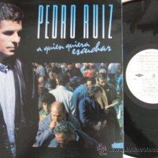 Discos de vinilo: PEDRO RUIZ- A QUIEN QUIERA ESCUCHAR (LP). Lote 37917237