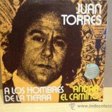 Discos de vinilo: JUAN TORRES. A LOS HOMBRES DE LA TIERRA. SINGLE PROMO 1975. RARO Y DIFÍCIL. IMPECABLE. ****/****. Lote 37960781