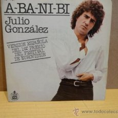 Discos de vinilo: JULIO GONZALEZ. A-BA-NI-BI. SINGLE HISPAVOX 1978. 1ER PREMIO EUROVISIÓN. EXCELENTE ESTADO. ****/****. Lote 38053428