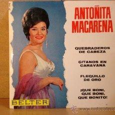 Discos de vinilo: ANTOÑITA MACARENA - QUEBRADEROS DE CABEZA + 3 - BELTER 51.190 - 1965. Lote 37972408