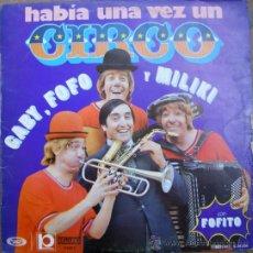 Discos de vinilo: GABY , FOFO Y MILIKI , HABIA UNA VEZ UN CIRCO . Lote 37975071