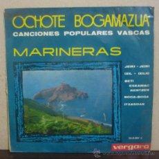 Discos de vinilo: OCHOTE BOGAMAZUA - CANCIONES POPULARES VASCAS - MARINERAS - EP 5 TEMAS VERGARA 1963. Lote 139143440