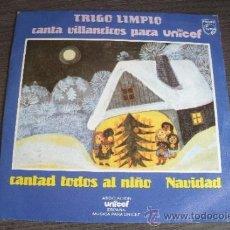 Discos de vinilo: TRIGO LIMPIO CANTA VILLANCICOS PARA UNICEF : CANTAD TODOS AL NIÑO; NAVIDAD. 1981. PHILIPS. Lote 38199642