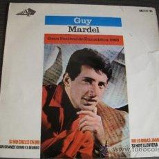 Discos de vinilo: GUY MARDEL -- EP FESTIVAL EUROVISION 1965 -- SI NO CREES EN MI + 3 TEMAS. Lote 38310273
