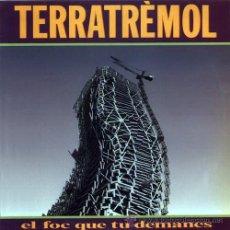 Discos de vinilo: LP TERRATREMOL: EL FOC QUE TU DEMANES. Lote 38037158