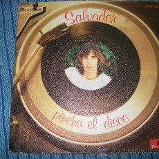 Discos de vinilo: EP - SALVADOR - PINCHA EL DISCO. Lote 38044907