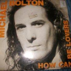 Discos de vinilo: EP - MICHAEL BOLTON - HOW CAN BE LOVES. Lote 38046720